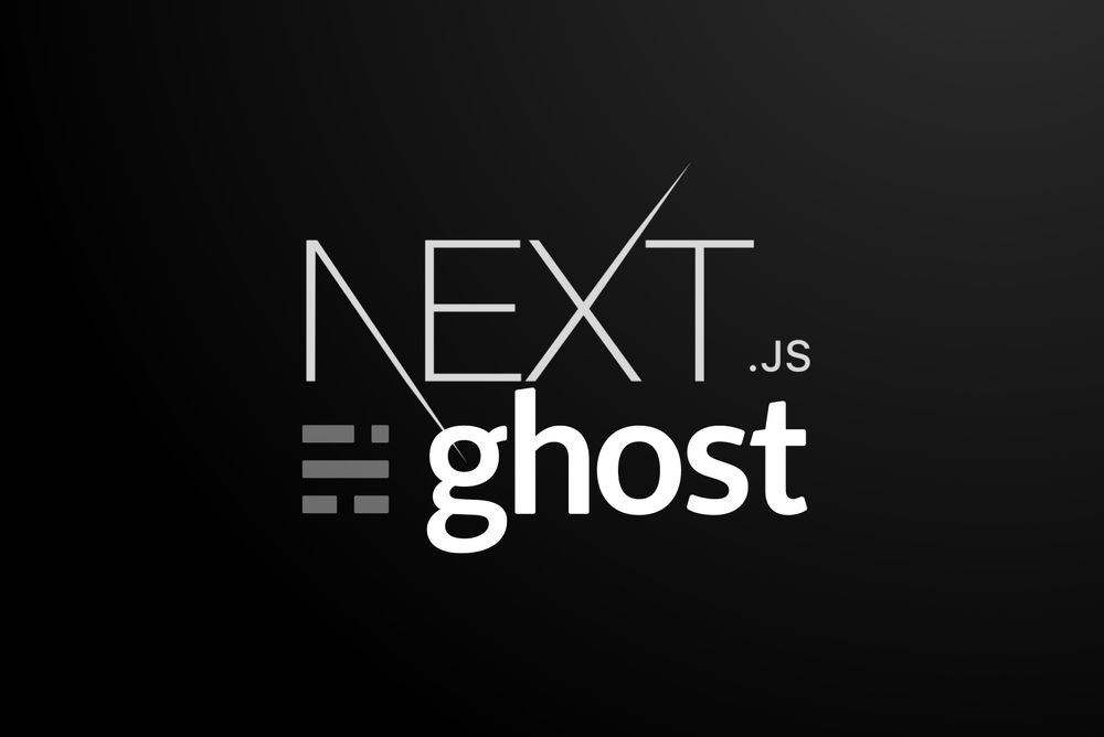 How I built this blog - Headless Ghost and Next.js